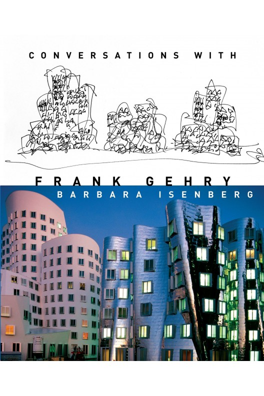 Conversations with Frank Gehry / Barbara Isenberg