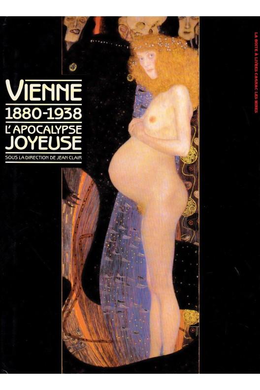 Vienne, 1880-1938 - l'apocalypse joyeuse