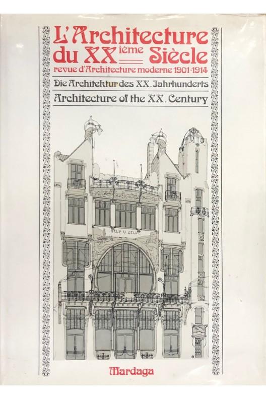 L'architecture du XXième siècle / Revue d'architecture moderne 1901 1914