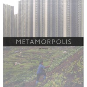 Metamorpolis / TIM FRANCO