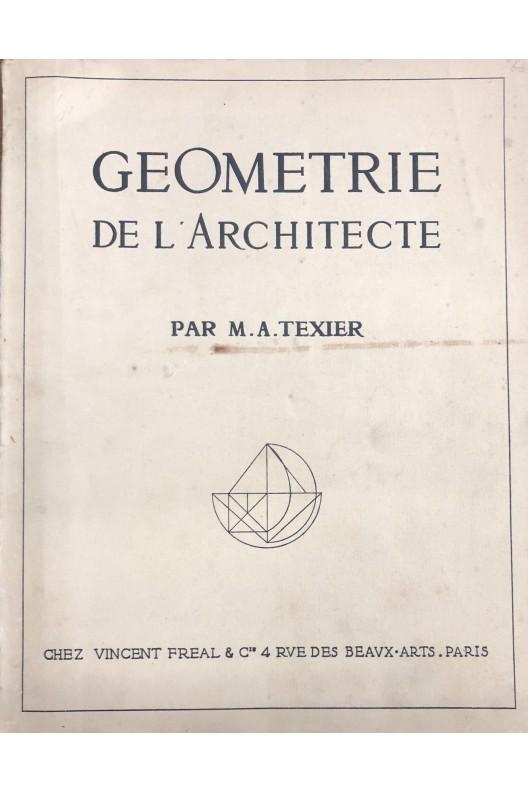 Géométrie de l'architecte par M.A. Texier.