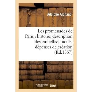 Les promenades de Paris par Adolphe Alphand.