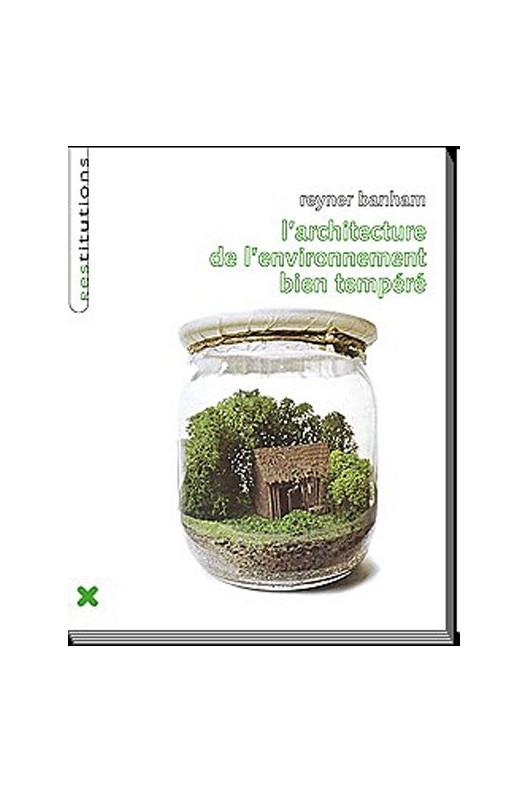 L architecture de l environnement bien tempéré. Reyner Banham