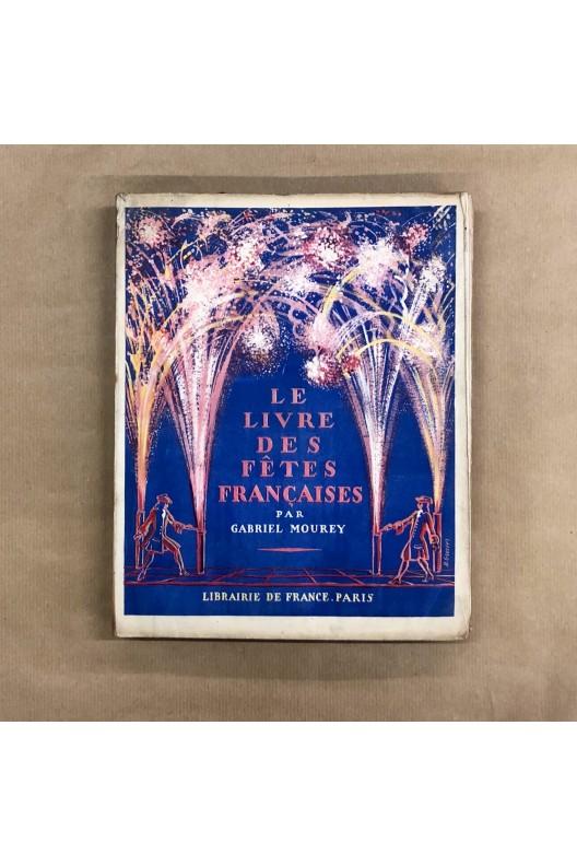 Le livre des fêtes françaises / Gabriel Mourey