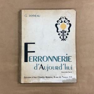 Ferronnerie d'aujourd'hui par G. Janneau
