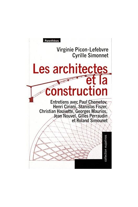 Les architectes et la construction. Entretiens