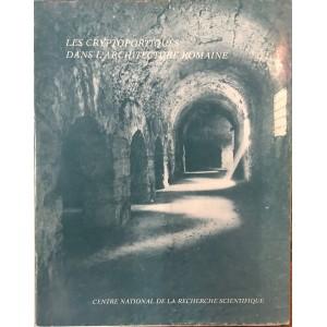 Les crypotoportiques dans l'architecture romaine / CNRS 1972