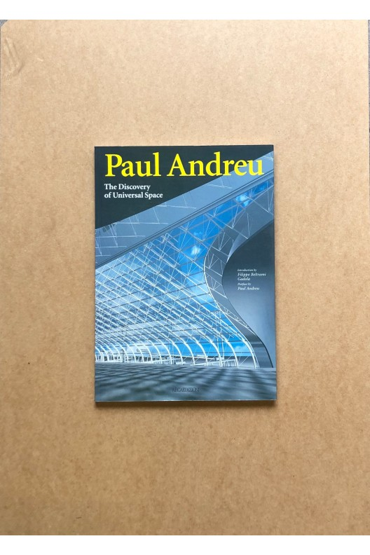 Paul Andreu / The discovery of universal space