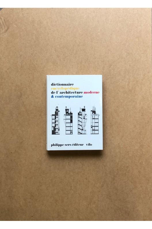 Dictionnaire encyclopédique de l'architecture moderne et contemporaine