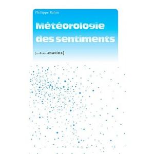 Météorologie des sentiments / Philippe Rahm