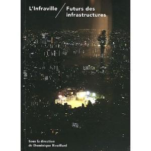 L'INFRAVILLE. FUTURS DES INFRASTRUCTURES