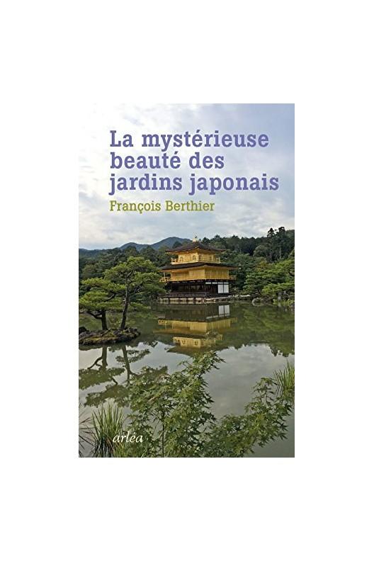 La mystérieuse beauté des jardins japonais.