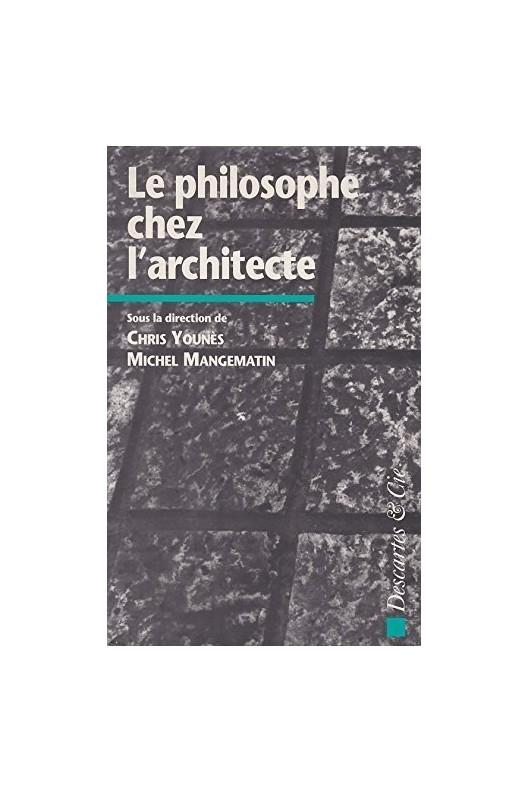 Le philosophe chez l'architecte. Chris Younès