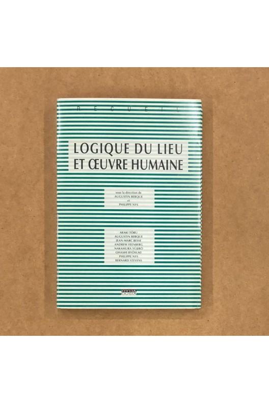 Logique du lieu et oeuvre humaine. Augustin Berque.