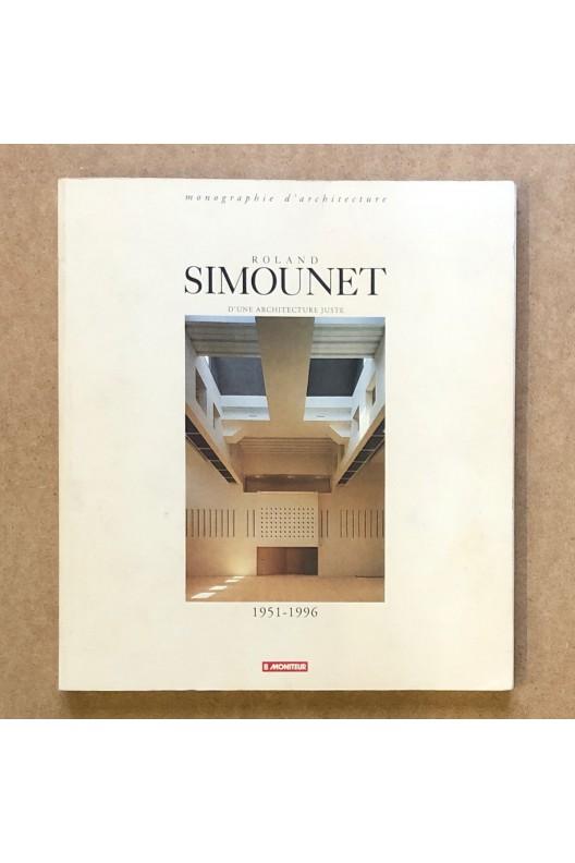 Roland Simounet - D'une architecture Juste