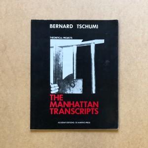 Bernard Tschumi / The Manhattan transcrip