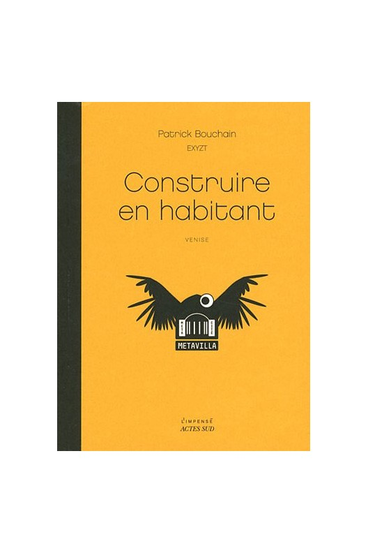 CONSTRUIRE EN HABITANT. PATRICK BOUCHAIN