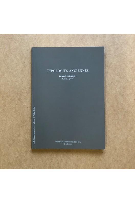 Bernd & Hilla Becher / Typologies anciennes