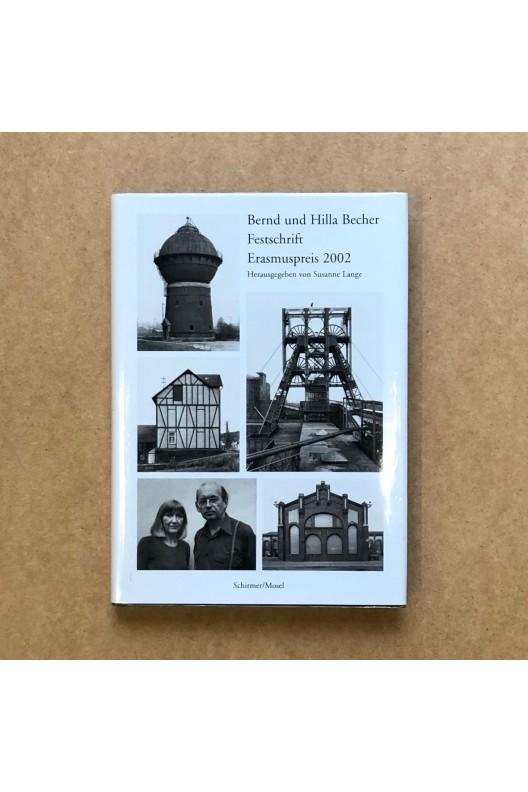 Bernd und Hilla Becher - Festschrift, Erasmuspreis 2002