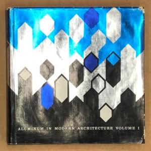 Aluminium in modern architecture volume 1
