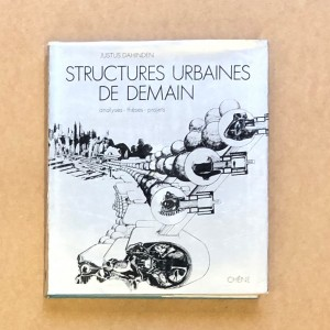 Structures urbaines de demain / Justus Dahinden