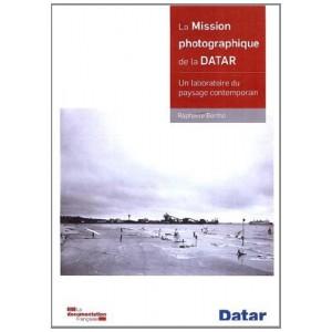 La mission photographique de la Datar - Un laboratoire du paysage contemporain