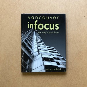 Vancouver in Focus - The City's Built Form