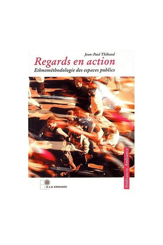Regards en action - ethnométhodologie des espaces publics