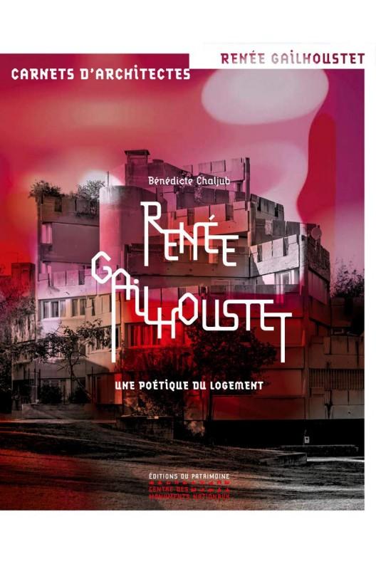 Renée Gailhoustet - Une poétique du logement