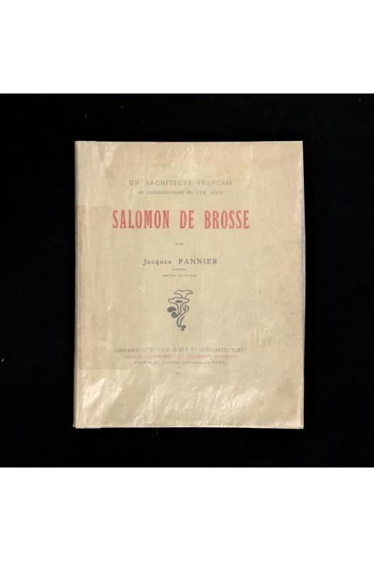 Salomon de Brosse un architecte français au commencement du XVIIème siècle.