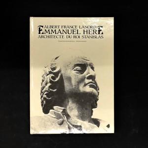 Emmanuel Héré architecte du roi Stanislas.