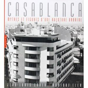 Casablanca - mythes et figures d'une aventure urbaine