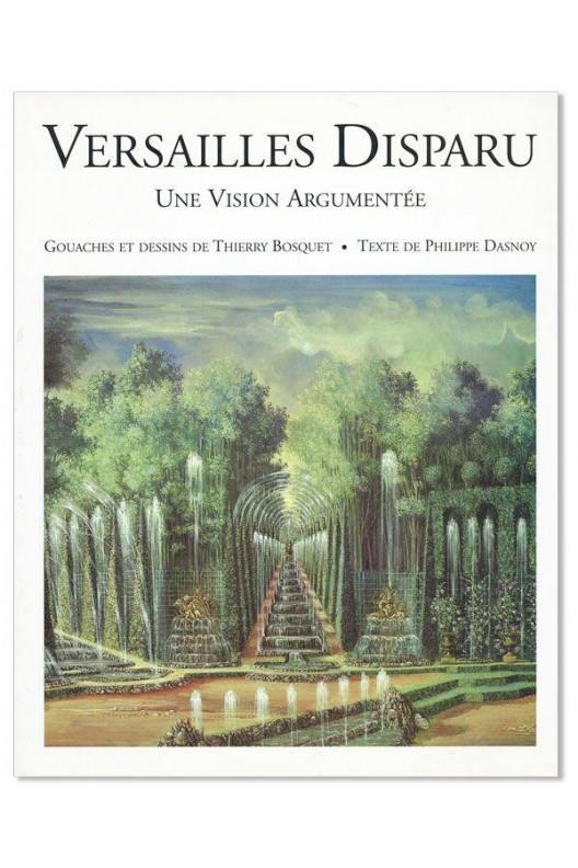 Versailles disparu - une vision argumentée