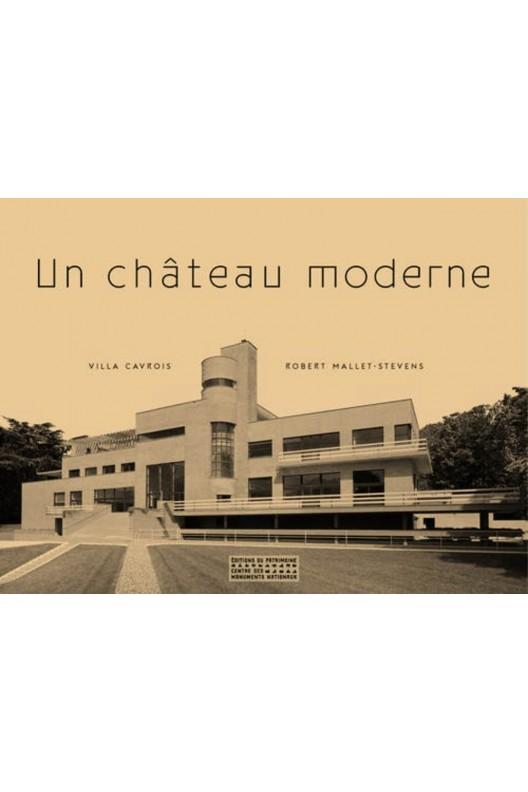 Un château moderne / Villa Cavrois / Robert Mallet-Stevens