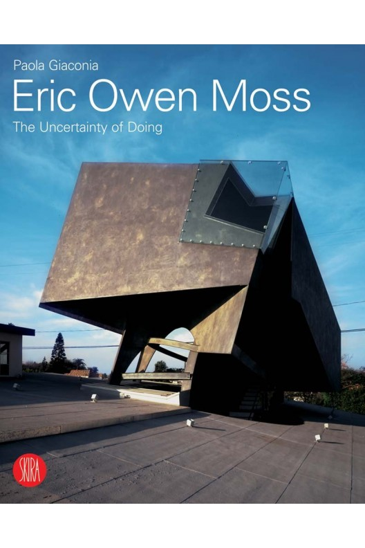Eric Owen Moss - The Uncertainty of Doing