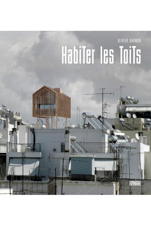 Habiter les toits / Olivier Darmon