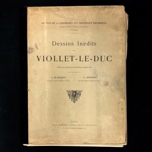 Viollet-Le-Duc / Dessins inédits / Nouvelle série