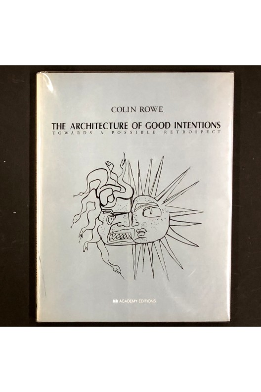 Colin Rowe / Architecture of Good Intentions