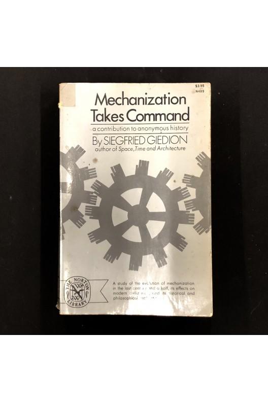 Sigfried Giedion / Mechanization takes command