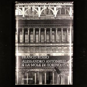 Alessandro Antonelli e la Mole di Torino