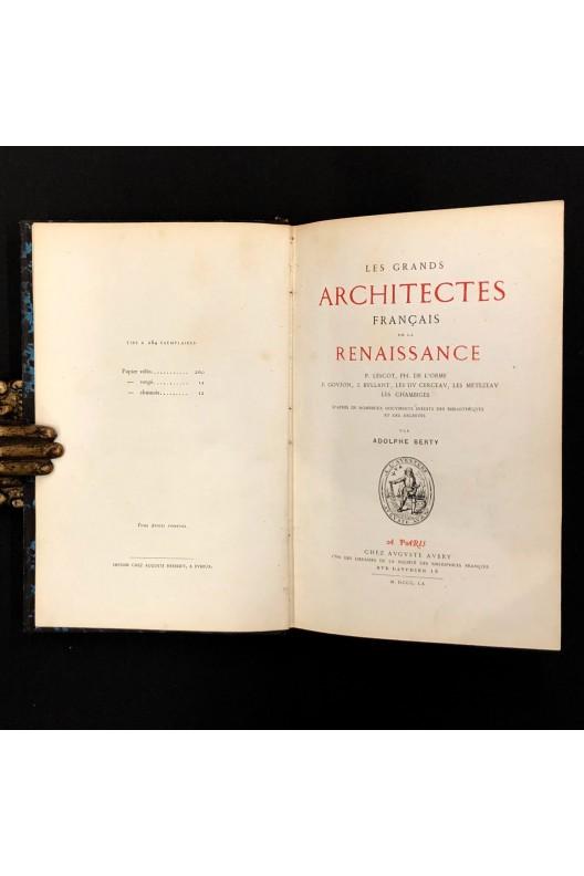 Les grands architectes français de la Renaissance.