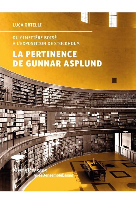 La pertinence de Gunnar Asplund - du cimetière boisé à l'Exposition de Stockholm