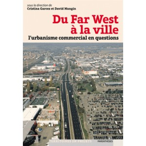 Du far West à la ville. L'urbanisme commercial en questions