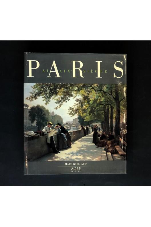 Paris au XIXème siècle. Marc Gaillard.
