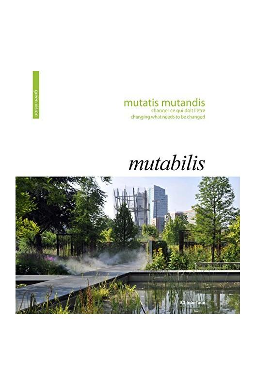 Mutabilis, mutatis mutandis - Changer ce qui doit l'être/Changing What Needs To Be Changed