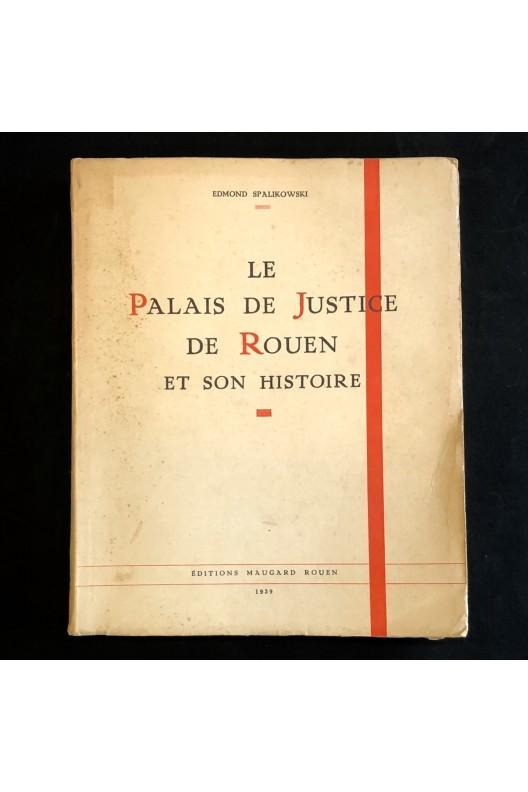 Le palais de justice de Rouen et son histoire.