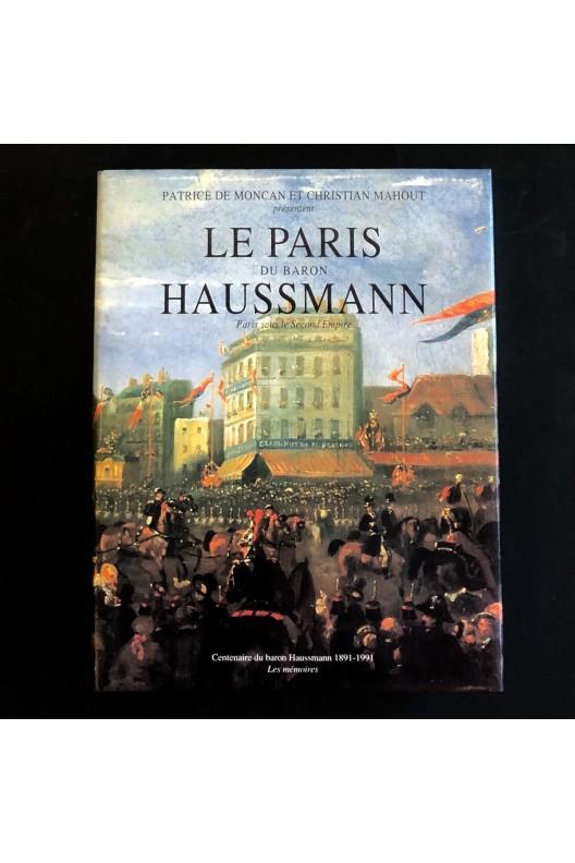 Le Paris du Baron Haussmann - Paris sous le Second Empire
