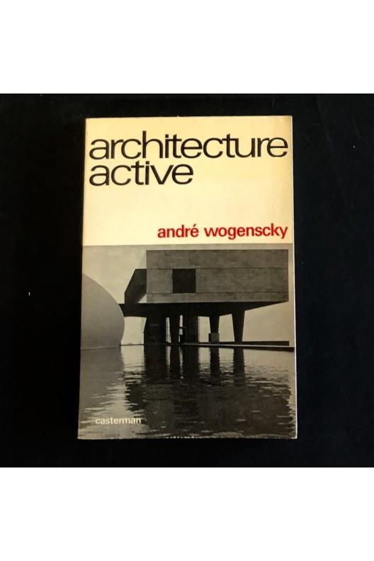 Architecture active / André Wogenscky