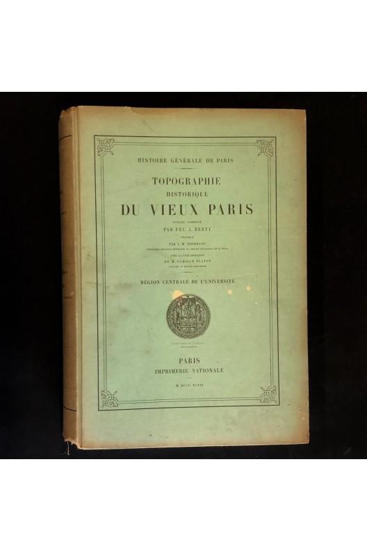 Topographie historique du vieux Paris. 1897