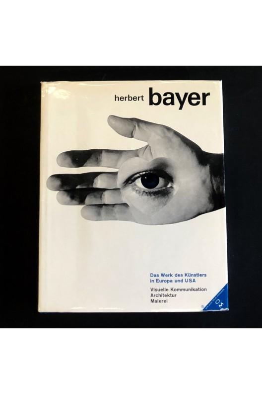 Herbert Bayer Visuelle Kommunikation, Architektur, Malerei. Das Werk des Künstlers in Europa und USA